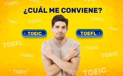 TOEFL o TOEIC: ¿En cuál me conviene certificarme?