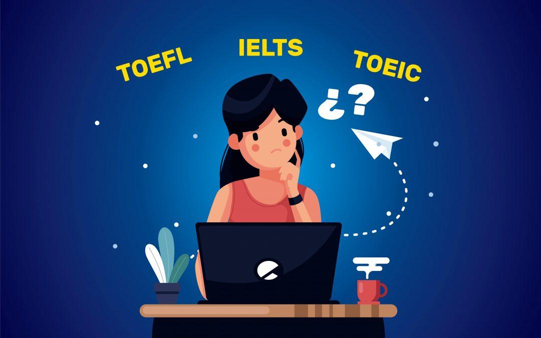 ¿Para qué sirven las certificaciones TOEIC, TOEFL y IELTS?