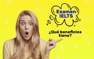Examen IELTS: ¿qué beneficios tiene?